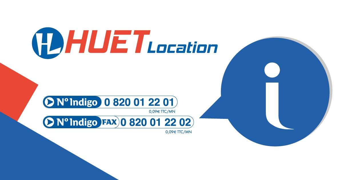 téléphone Huet Location pour toute information: 0820.01.22.01